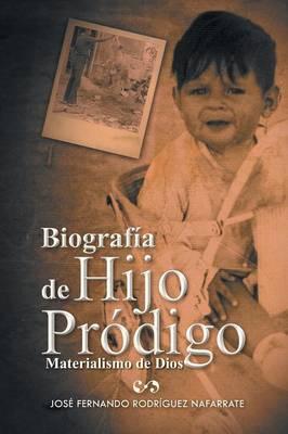 Biografia de Hijo Prodigo: Materialismo de Dios (Paperback)