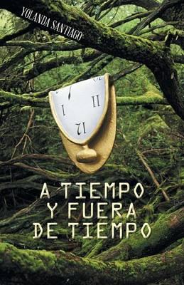 A Tiempo y Fuera de Tiempo (Paperback)