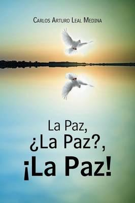 La Paz, �la Paz?, �la Paz! (Paperback)