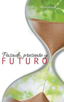 Pasado, Presente y Futuro (Hardback)