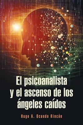 El Psicoanalista y El Ascenso de Los �ngeles Ca�dos (Paperback)