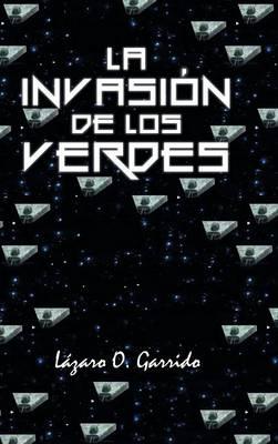 La Invasi n de Los Verdes (Hardback)