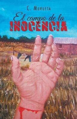 El Campo de la Inocencia (Paperback)