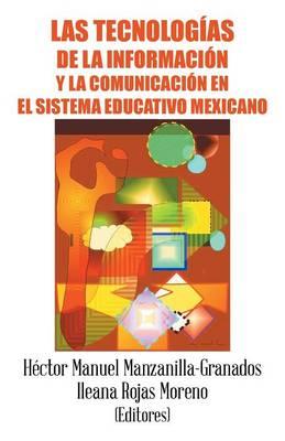 Las Tecnolog�as de la Informaci�n y La Comunicaci�n En El Sistema Educativo Mexicano (Paperback)