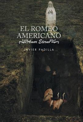 El Romeo Americano: Amor Eterno (Hardback)