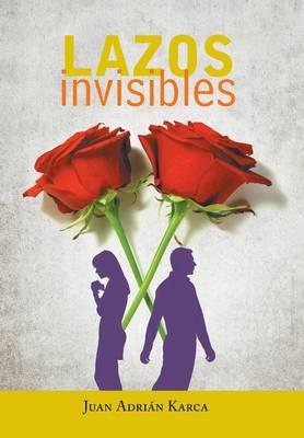 Lazos Invisibles (Hardback)