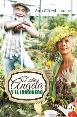 Dona Angela y El Jardinero (Paperback)