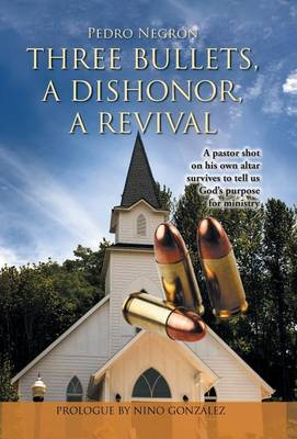 Three Bullets, a Dishonor, a Revival (Hardback)