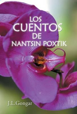 Los Cuentos de Nantsin Poxtik (Hardback)