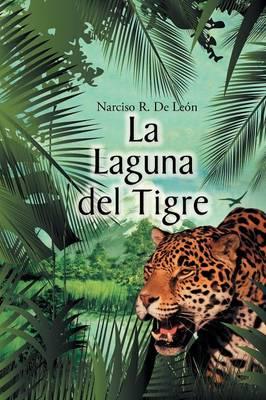 La Laguna del Tigre (Paperback)