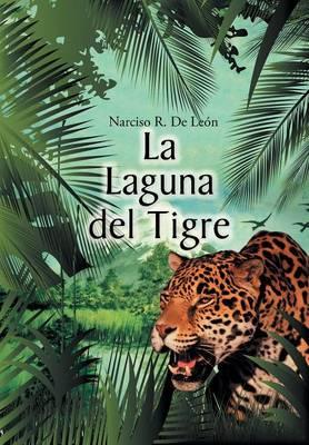 La Laguna del Tigre (Hardback)