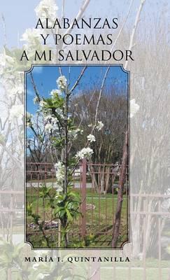 Alabanzas y Poemas a Mi Salvador (Hardback)