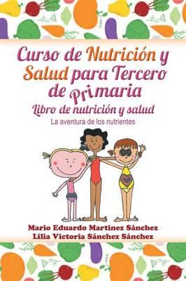 Curso de Nutrici�n y Salud Para Tercero de Primaria (Paperback)