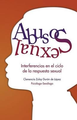 Abuso Sexual: Interferencias En El Ciclo de La Respuesta Sexual (Paperback)