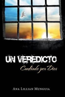 Un Veredicto: Cambiado Por Dios (Paperback)