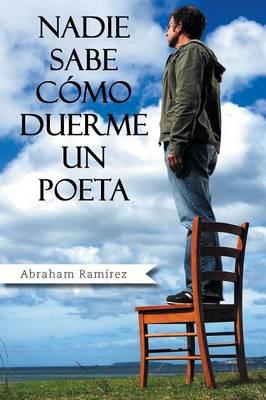 Nadie Sabe C�mo Duerme Un Poeta (Paperback)