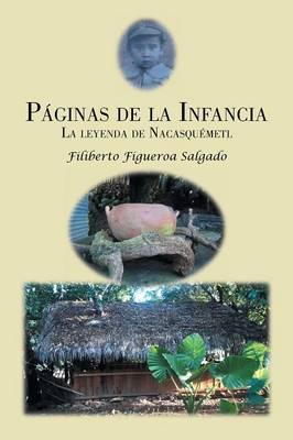 P�ginas de la Infancia: La Leyenda de Nacasqu�metl (Paperback)