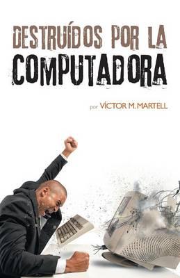 Destru�dos Por La Computadora (Paperback)