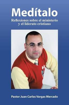 Med�talo: Reflexiones Sobre El Ministerio y El Liderato Cristiano (Paperback)