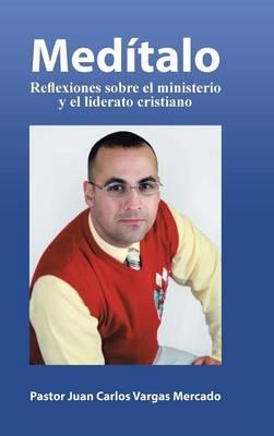 Med�talo: Reflexiones Sobre El Ministerio y El Liderato Cristiano (Hardback)