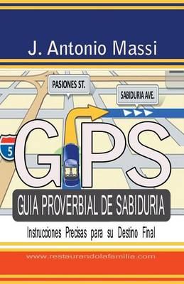 GPS Gu�a Proverbial de Sabidur�a: Instrucciones Precisas Para Su Destino Final (Paperback)