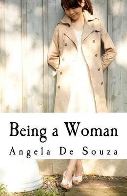 Being a Woman: A Book for Women by Women - Living Life Series Volume 3 (Paperback)