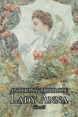 Lady Anna, Vol. II of II by Anthony Trollope, Fiction, Literary (Paperback)