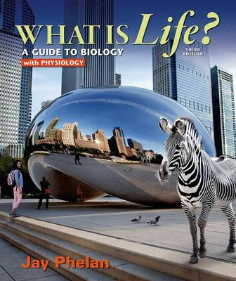 What is Life?: A Guide to Biology with Physiology (Paperback)