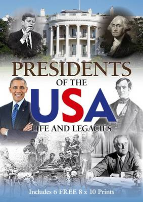 Presidents of the USA: Life and Legacies (Paperback)