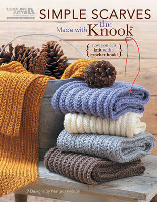 Simple Scarves Made with the Knook - Now You Can Knit with a Crochet Hook! (Paperback)