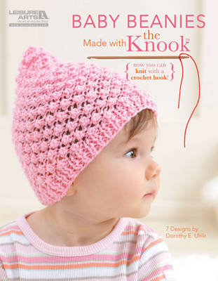 Baby Beanies Made with the Knook - Now You Can Knit with a Crochet Hook! (Paperback)