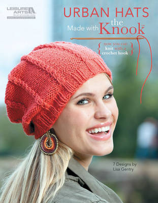 Urban Hats Made with the Knook - Now You Can Knit with a Crochet Hook! (Paperback)