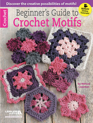 Beginner's Guide to Crochet Motifs (Paperback)