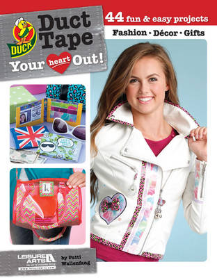 Duct tape your heart out!: 44 Fun & easy projects (Paperback)
