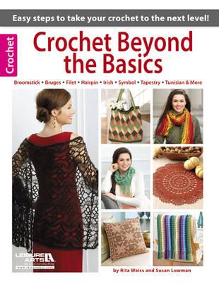 Crochet Beyond the Basics - Leisure Arts Crochet (Paperback)