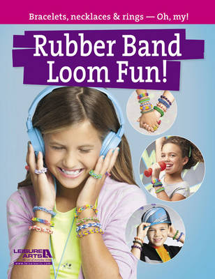Rubber Band Loom Fun!: Bracelets, Necklaces & Rings - Oh, My! (Paperback)