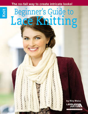 Beginner's Guide to Lace Knitting - Leisure Arts Knit (Paperback)