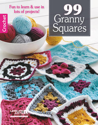 99 Granny Squares: Fun to Learn & Use in Lots of Projects! (Paperback)