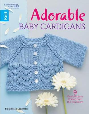Adorable Baby Cardigans: 9 Quick Projects Knitted from the Top Down (Paperback)