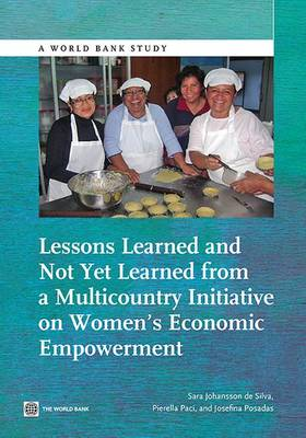 Lessons Learned and Not Yet Learned from a Multicountry Initiative on Women's Economic Empowerment - World Bank Studies (Paperback)