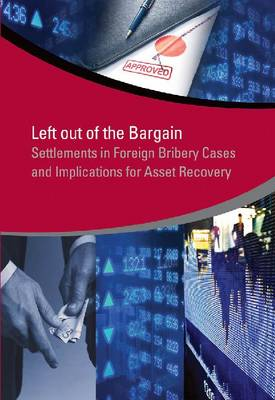 Left out of the bargain: settlements in foreign bribery cases and implications for asset recovery - StAR Initiative (Paperback)