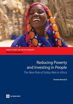Reducing poverty and investing in people: the new role of safety nets in Africa - Directions in development (Paperback)