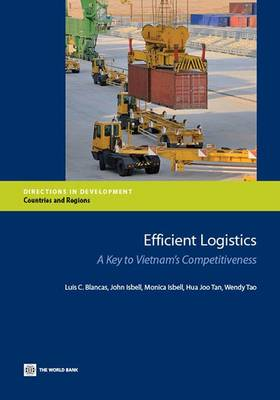 Efficient Logistics: A Key to Vietnam's Competitiveness - Directions in Development (Paperback)