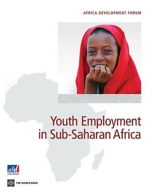 Youth employment in Sub-Saharan Africa - Africa development forum (Paperback)