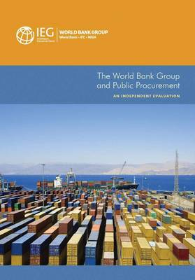 The World Bank Group and public procurement: an independent evaluation - Independent Evaluation Group studies (Paperback)