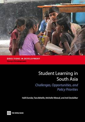 Student learning in South Asia: challenges, opportunities, and policy priorities - Directions in development (Paperback)