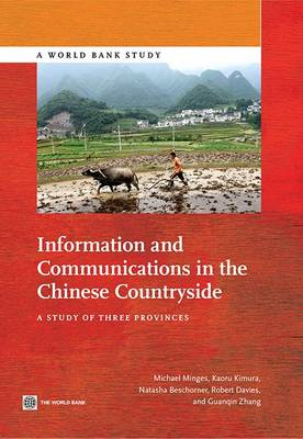 Information and communications in the Chinese countryside: a study of three provinces - World Bank studies (Paperback)