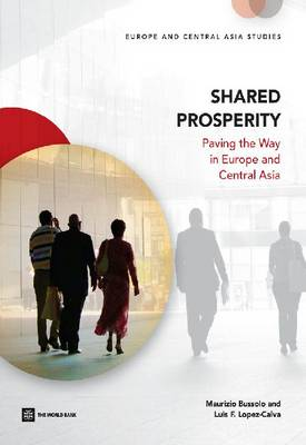 Shared prosperity: paving the way in Europe and Central Asia - Europe and Central Asia studies (Paperback)