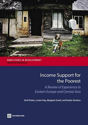 Income support for the poorest: a review of experience in Eastern Europe and Central Asia - Directions in development (Paperback)