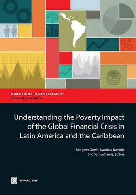 Understanding the Poverty Impact of the Global Financial Crisis in Latin America and the Caribbean - Directions in Development - Human Development (Paperback)